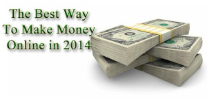 best way to make money online in 2014