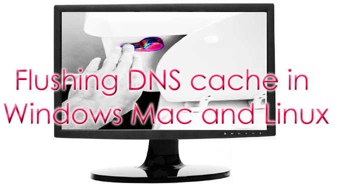 Flushing-DNS-cache-in-Windows-Mac-and-Linux