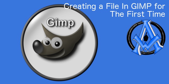 Creating A File in GIMP The First TIme