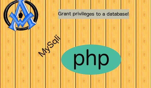Grant privileges to a Database in MySqli