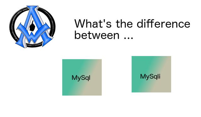 difference between MySql and MySqli