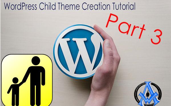 WordPress-Child-Theme-Creation-Tutorial-Part-3