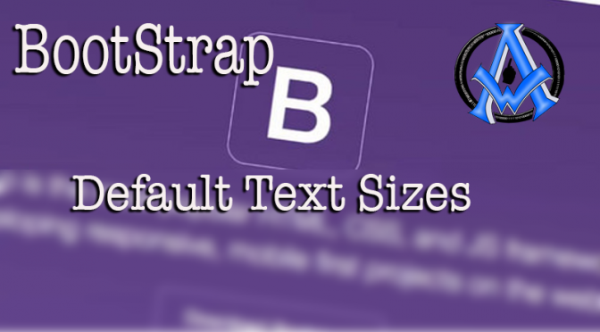 Bootstrap Default Settings For Text Sizes