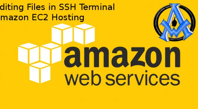 Editing Files in SSH Terminal Amazon EC2 Hosting