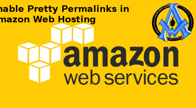 Enable Pretty Permalinks in Amazon Web Hosting