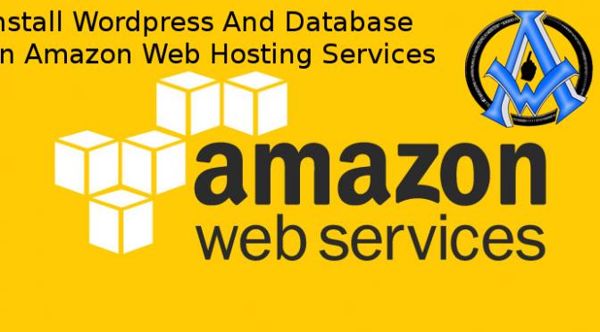Install Wordpress And Database on Amazon Web Hosting Services