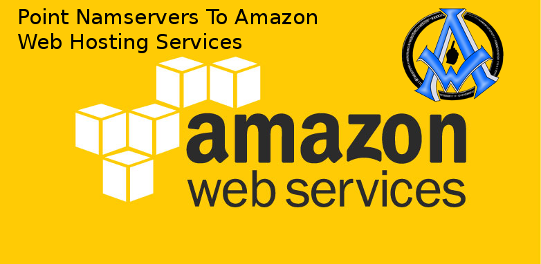 Point Nameservers To Amazon Web Hosting Services