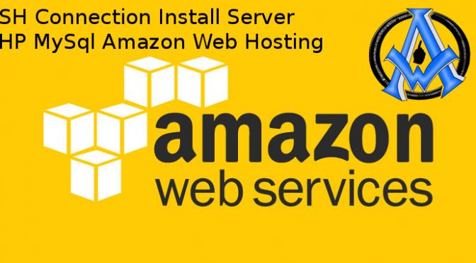 SSH Connection Install Server PHP MySql Amazon Web Hosting