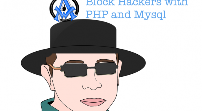 Block Hackers with PHP and Mysql 2