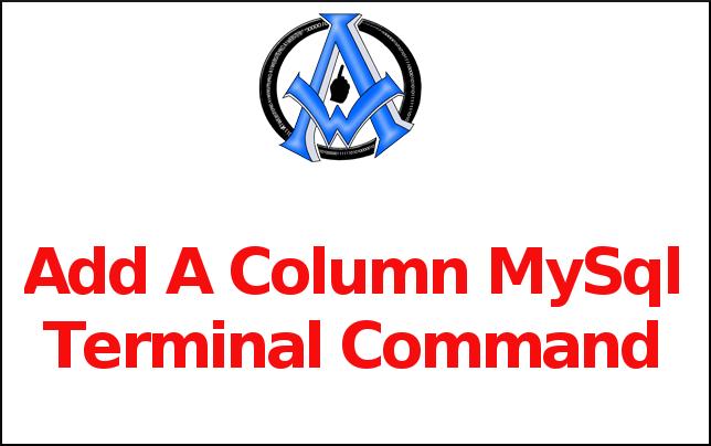 Add A Column MySql Terminal Command