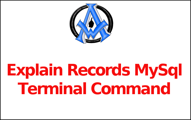 Explain Records MySql Terminal Command