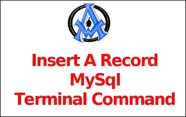 Insert A Record MySql Terminal Command