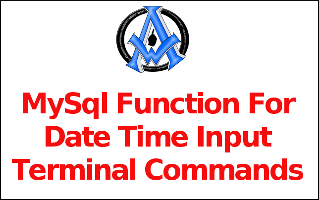 MySql Function For Date Time Input Terminal Commands