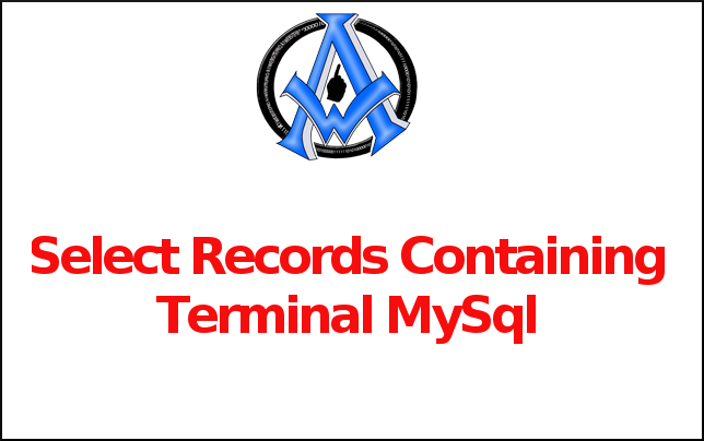 Select Records Containing Terminal MySql