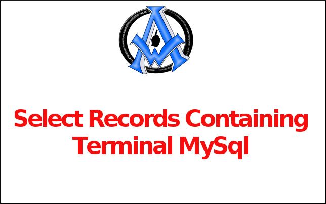 Select Records Containing Terminal MySql