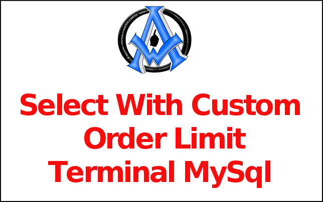 Select With Custom Order Limit Terminal MySql
