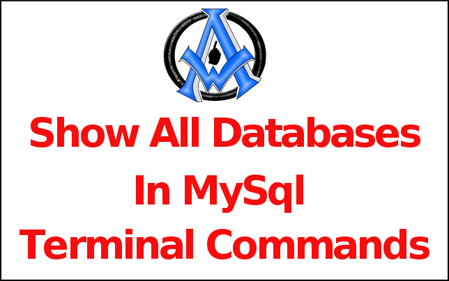 Show all databases in MySql Terminal Command