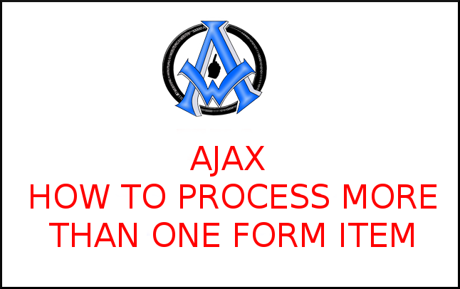 Ajax How To Process More Than One Form Item