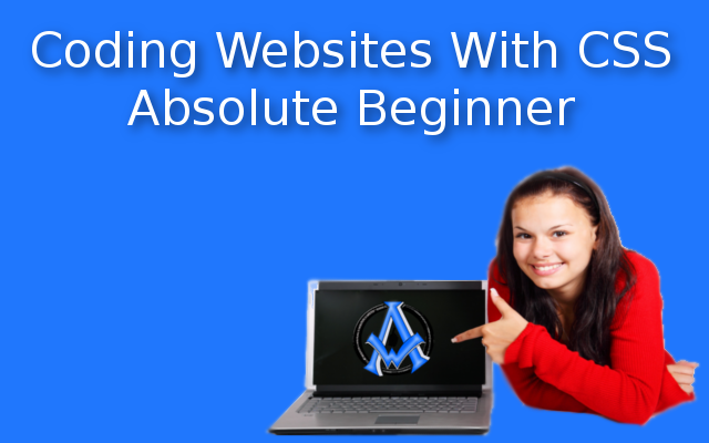 Coding Websites With CSS Absolute Beginner