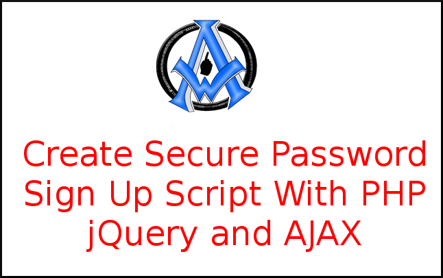 Create Secure Password Sign Up Script With PHP jQuery and AJAX