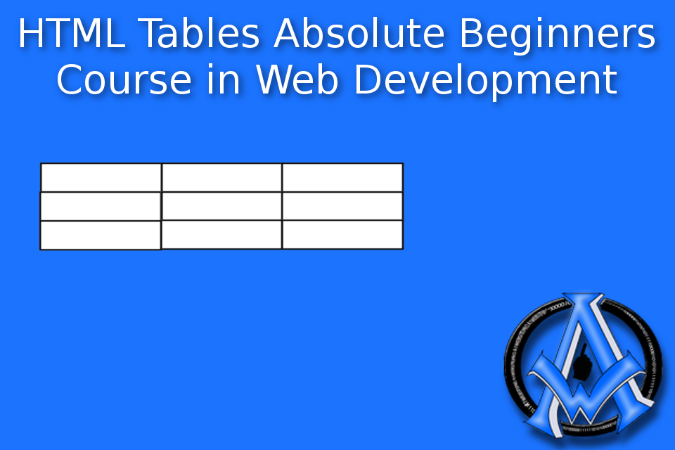 HTML Tables Absolute Beginners Course In Web Development