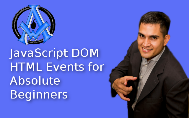 JavaScript DOM HTML Events for Absolute Beginners