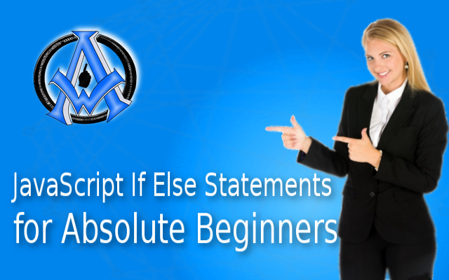 JavaScript If Else Statements for Absolute Beginners