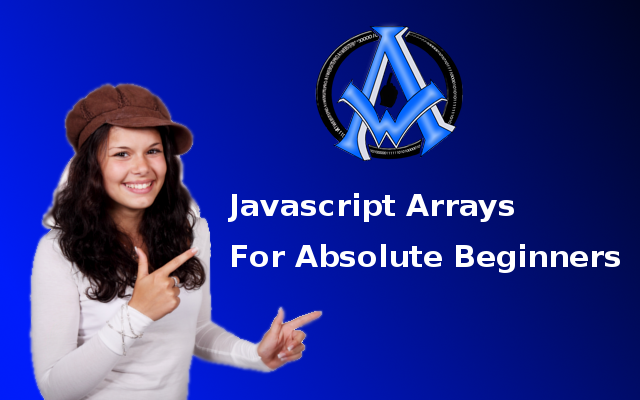 JavaScript Arrays for Absolute Beginners