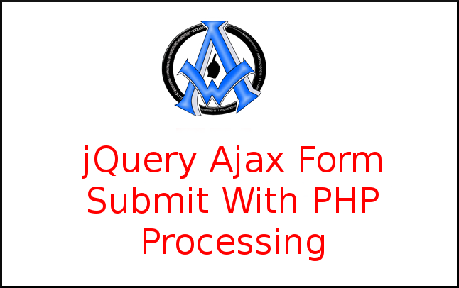 jQuery Ajax Form Submit With PHP Processing