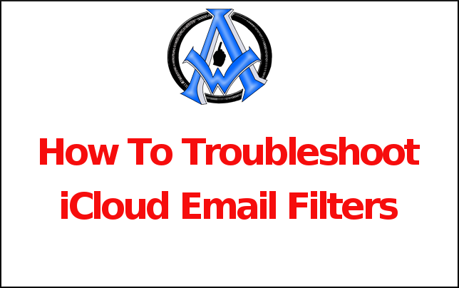 How To Troubleshoot iCloud Email Filters
