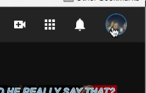 Click on little round icon in top right corner of YouTube