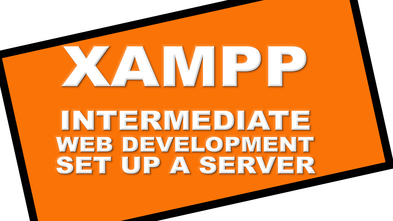 INTERMEDIATE WEB DEVELOPMENT SET UP A SERVER