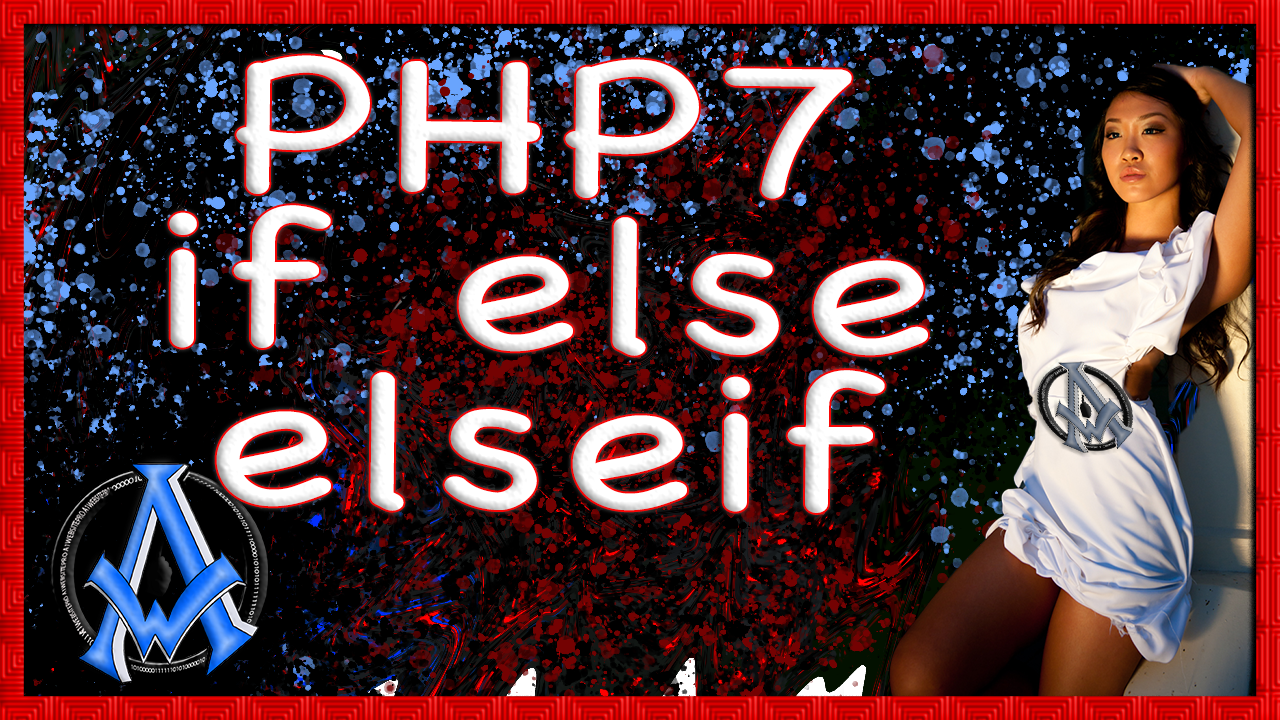 Php 7 STATEMENTS IF ELSE ELSEIF LOGIC CODE EXAMPLES