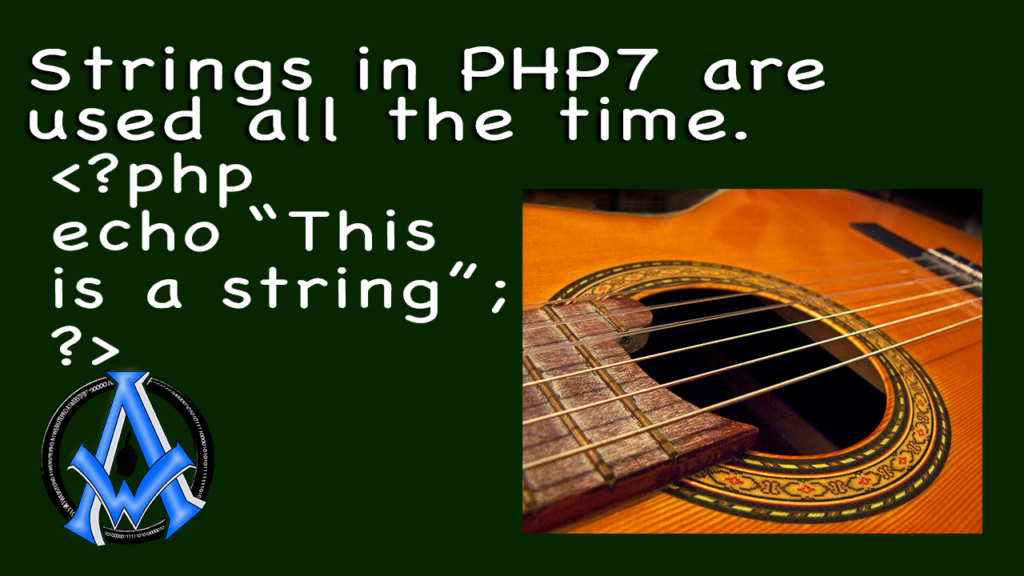 string in php7 are used all the time