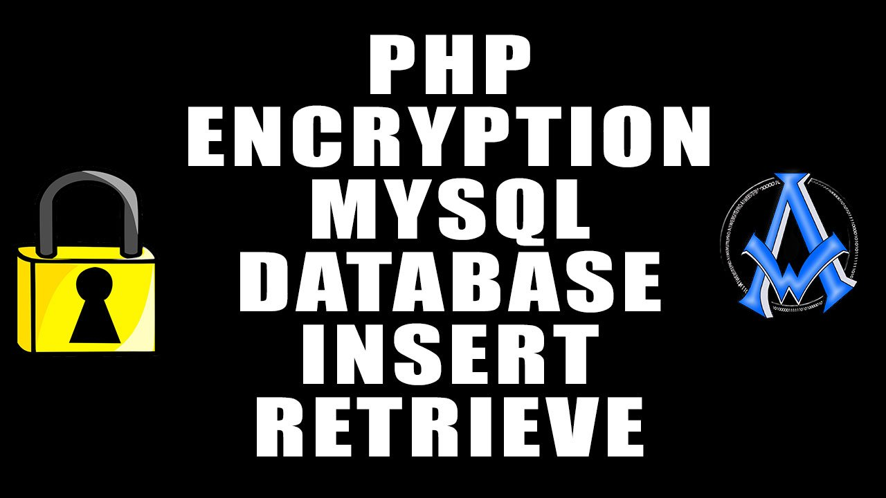 PHP DATA ENCRYPTION INSERT RETRIEVE MYSQL DATABASE