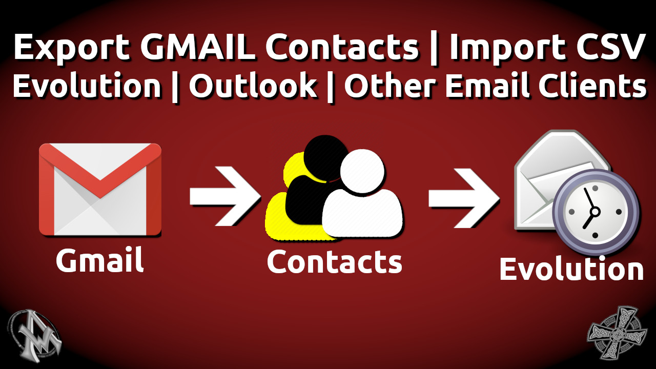 Export GMAIL Contacts | Import CSV Evolution | Outlook