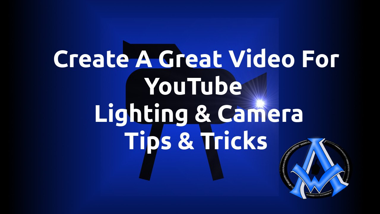 Create A Great Video For YouTube