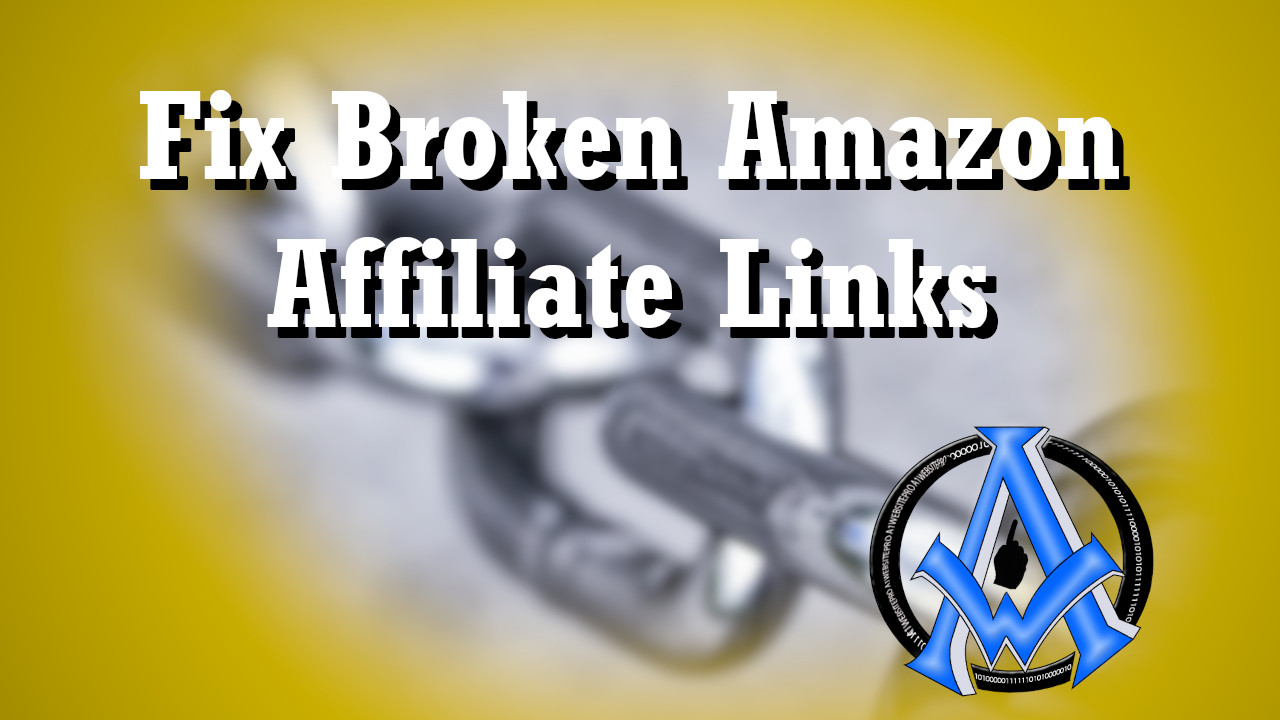 Fix Broken Amazon Affiliate Links