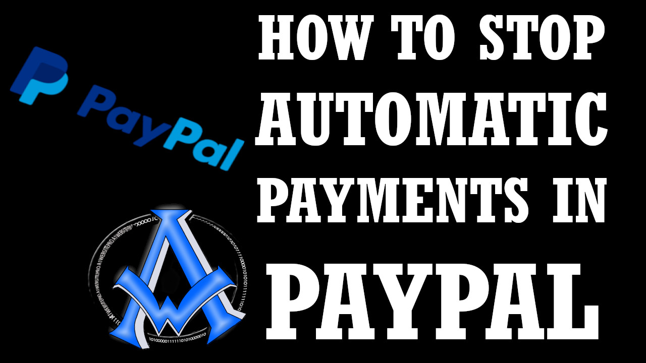 how to stop automatics payments in PayPal