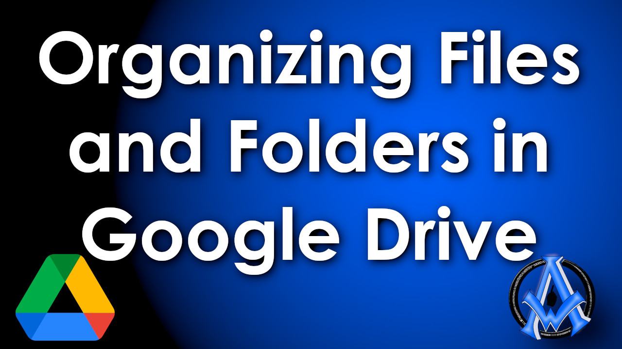 organize files and folders in google drive